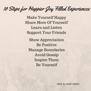 10 Steps for Happier Joy Filled Experiences